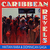 Caribbean Revels: Haitian Rara and Dominican Gaga by Unspecified