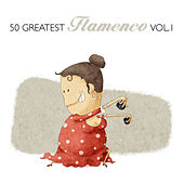50 Greatest Flamenco Vol. 1 by Various Artists