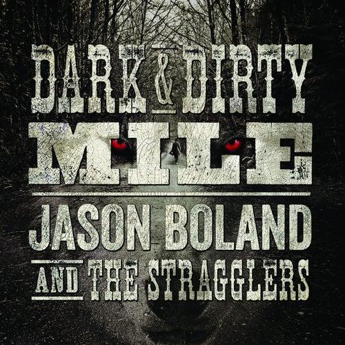 Dark & Dirty Mile by Jason Boland