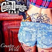 Country Wild by Casey Daniels Band