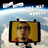The Way to Wonder (Single Version) by Kyle Andrews