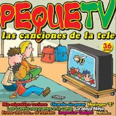 Peque TV (Las Canciones de la Tele) by Various Artists