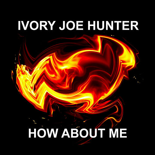 How About Me by Ivory Joe Hunter