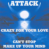 Crazy For Your Love by The Attack
