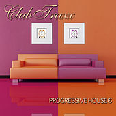 Club Traxx - Progressive House 6 by Various Artists