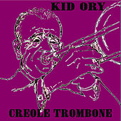 Creole Trombone by Kid Ory