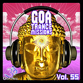Goa Trance Missions, Vol. 55 - Best of Psytrance,Techno, Hard Dance, Progressive, Tech House, Downtempo, EDM Anthems by Various Artists