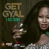 Get Gyal - Single by I-Octane