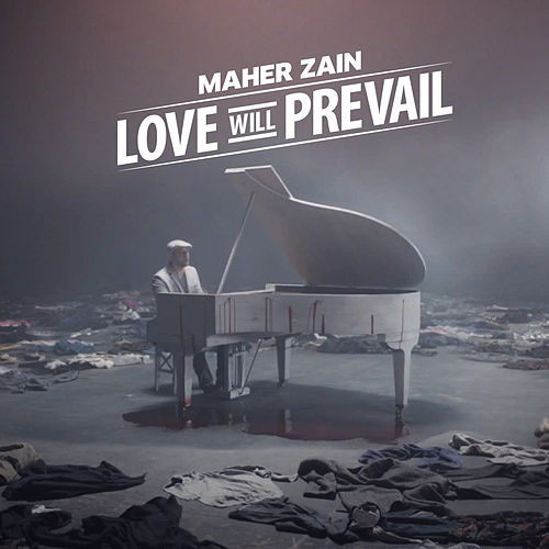 Love Will Prevail (Song for Syria) by Maher Zain