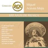 Coleccion RCA: 100 Anos de Musica by Miguel Aceves Mejia