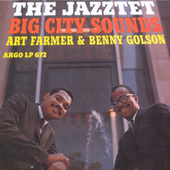 Big City Sounds by The Art Farmer-Benny Golson Jazztet