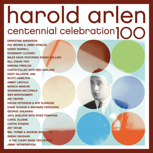 Harold Arlen Centennial Celebration 100 by Various Artists