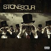 Come What(ever) May by Stone Sour