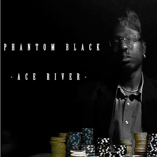 Ace River by Phantom Black
