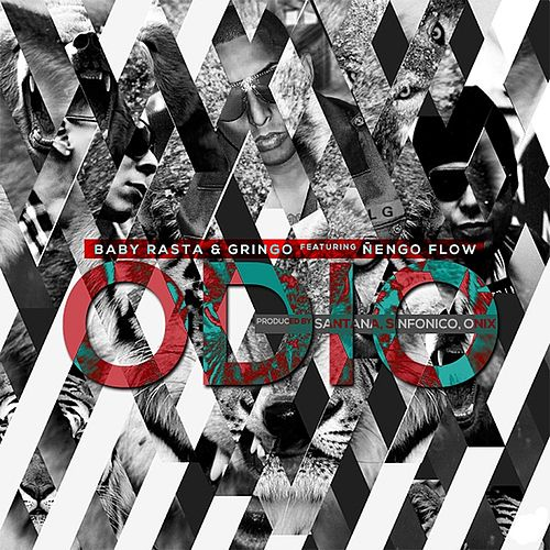 Odio (feat. Nengo Flow) by Baby Rasta & Gringo