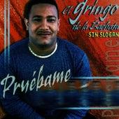 Pruebame by El Gringo De La Bachata