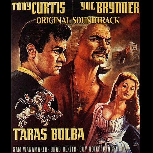 Taras Bulba (Original Soundtrack Theme from 'Taras Bulba') by Franz Waxman