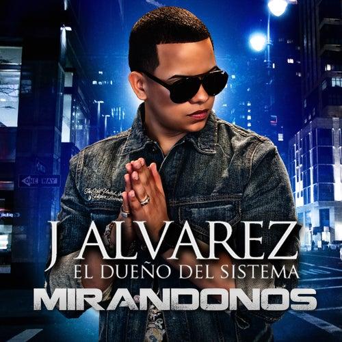 Mirandonos - Single by J. Alvarez