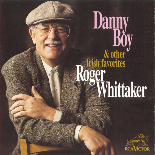 Danny Boy & Other Irish Favorites by Roger Whittaker