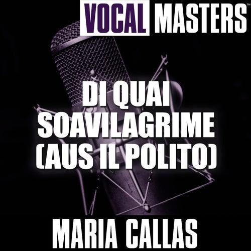 Vocal Masters: Di Quai Soavilagrime (Aus Il Polito) by Maria Callas