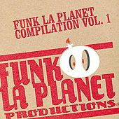 Funk La Planet - Vol. I by Various Artists