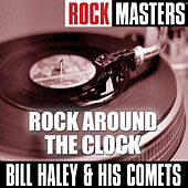 Rock Masters: Rock Around The Clock by Bill Haley & the Comets