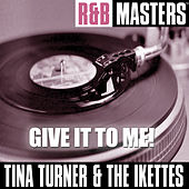 R&B Masters: Give It To Me! by Tina Turner