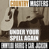 Country Masters: Under Your Spell Again by Emmylou Harris