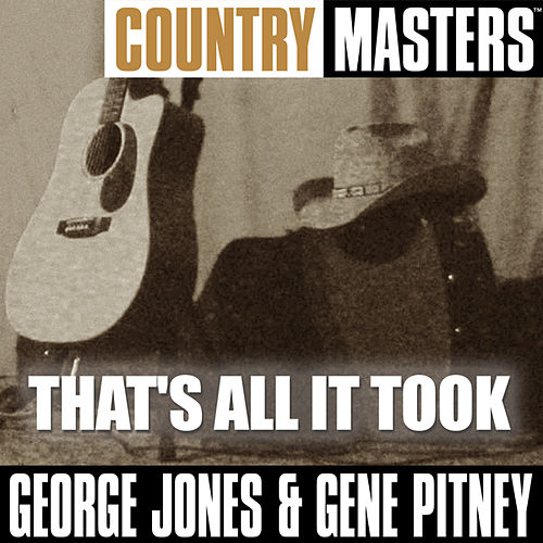 Country Masters: That's All It Took by George Jones