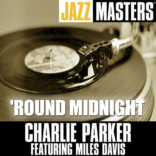 Jazz Masters: 'Round Midnight by Charlie Parker