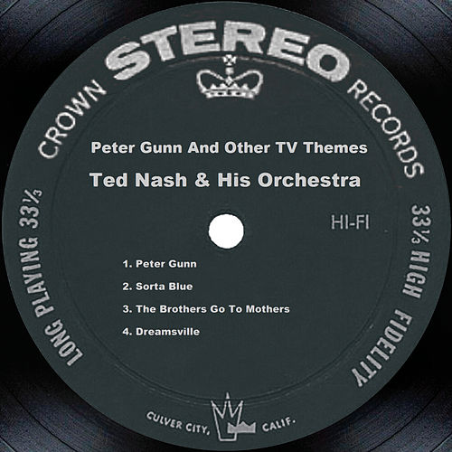 Peter Gunn And Other Tv Themes by Ted Nash