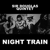 Night Train von Sir Douglas Quintet