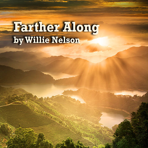 Farther Along by Willie Nelson