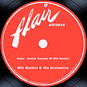 Kapu - Exotic Sounds Of Milt Raskin by Milt Raskin & His Orchestra