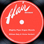 Mighty Pipe Organ Moods by William Daly