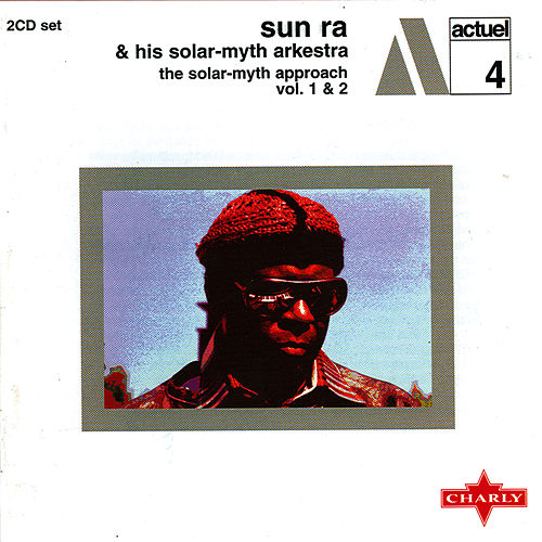 The Solar-Myth Approach Vol. 1 & 2 Cd1 by Sun Ra