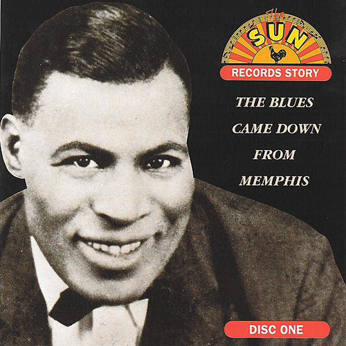 The Blues Came Down From Memphis Cd 1 (Part 1) by Various Artists