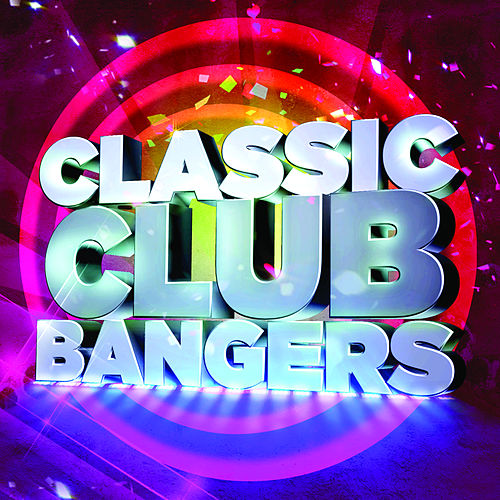 Classic Club Bangers (Continuous DJ Mix) by Various Artists