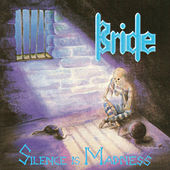 Silence Is Madness by Bride
