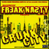 Crunk City VOL 1 by Freak Nasty