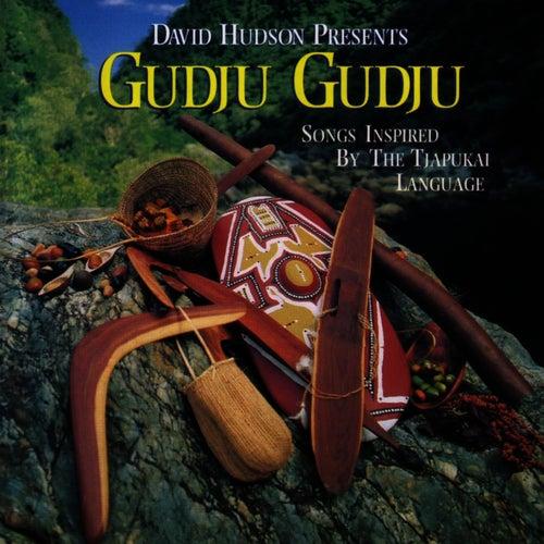 Gudju Gudju by David Hudson