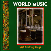 Irish Drinking Songs by World Music