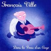 Dans La Peau D'un Ange by François Ville