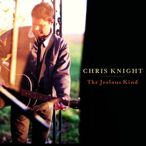 The Jealous Kind by Chris Knight