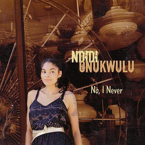 No, I Never by Ndidi Onukwulu