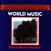 Songs And Dances Of The Azores by World Music
