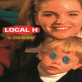 As Good As Dead by Local H