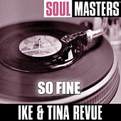 Soul Masters: So Fine by Ike and Tina Turner
