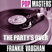 Pop Masters: The Party's Over by Frankie Vaughan