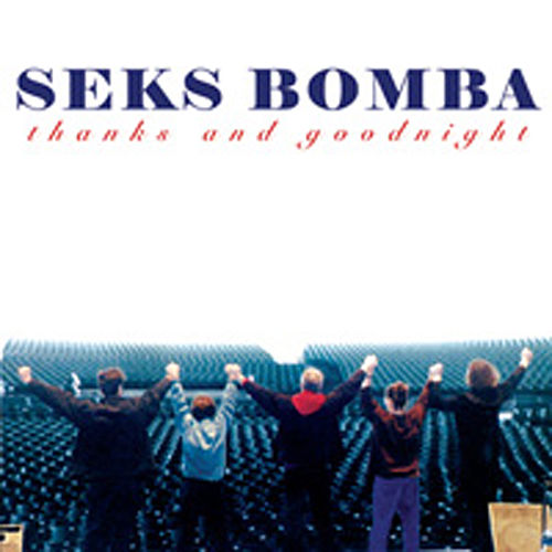 Thanks and Goodnight by Seks Bomba